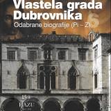 Nenad Vekarić, Vlastela grada Dubrovnika 6. Odabrane biografije (PI-Z). Zagreb-Dubrovnik: Zavod za povijesne znanosti HAZU u Dubrovniku, 2015.