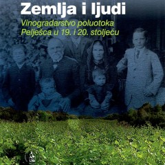 Jasenka Maslek, Land and people: Wine-growing of the Pelješac peninsula in the nineteenth and twentieth centuries