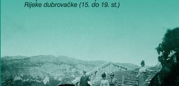 prof. dr. sc. Slavica Stojan, OMBLA, VILE I VILANI. Povijest svakodnevice u ljetnikovcima Rijeke dubrovačke (15. do 19. st.)