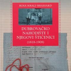 Rina Kralj-Brassard: Dubrovačko nahodište i njegovi štićenici (1818-1908)