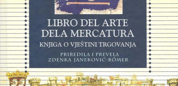Benedikt Kotrulj, Libro del arte dela mercatura (Knjiga o vještini trgovanja). Priredila i prevela Zdenka Janeković Römer