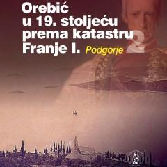 Irena Ipšić, Orebić u 19. stoljeću prema katastru Franje I, sv. 2 i 3. Dubrovnik, Zavod za povijesne znanosti HAZU u Dubrovniku: 2015.
